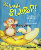 Banane slurp!